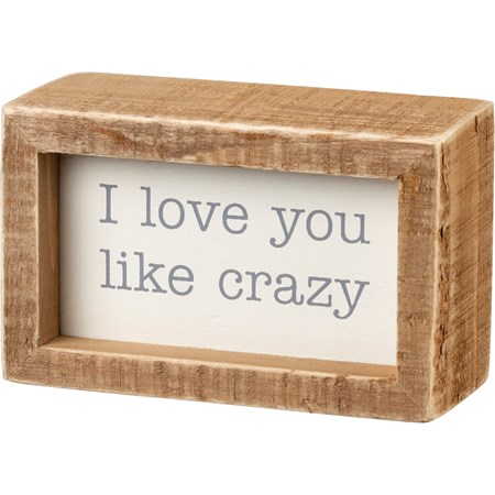 "Inset Box Sign - I Love You Like Crazy - 4"" x 2.50"" x 1.75"" - Wood"