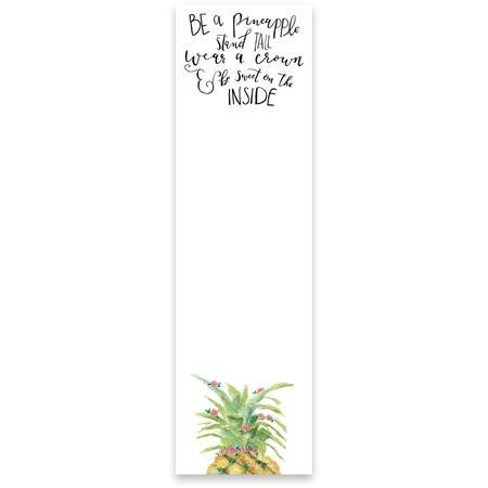 "List Notepad - Be A Pineapple Stand Tall - 2.75"" x 9.50"" x 0.25"" - Paper, Magnet"