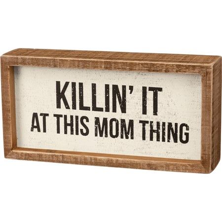"Inset Box Sign - Killin' It At This Mom Thing - 8"" x 4"" x 1.75"" - Wood"