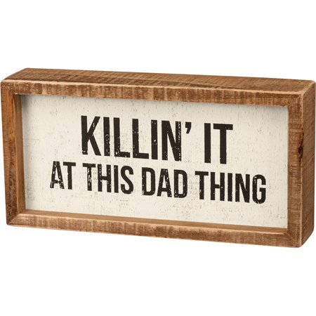 "Inset Box Sign - Killin' It At This Dad Thing - 8"" x 4"" x 1.75"" - Wood"