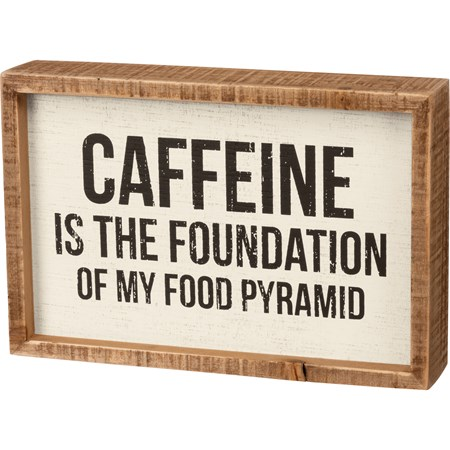 "Inset Box Sign - Caffeine Is The Foundation - 9"" x 6"" x 1.75"" - Wood"