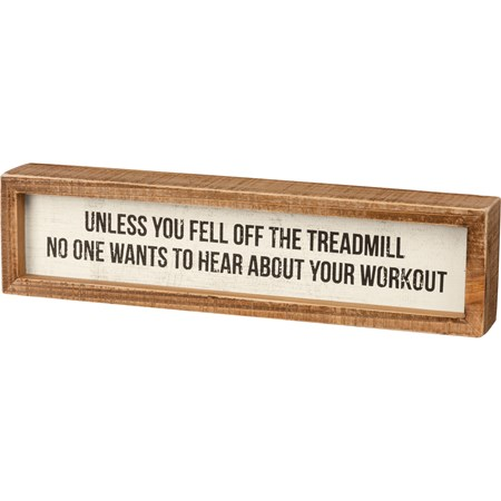 "Inset Box Sign - Unless You Fell Off The Treadmill - 12"" x 3"" x 1.75"" - Wood"