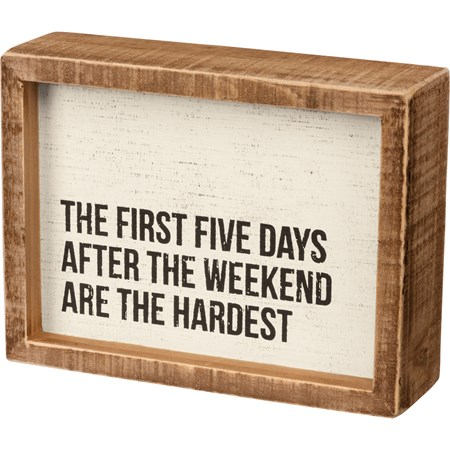 "Inset Box Sign - First Five After The Weekend - 6"" x 4.50"" x 1.75"" - Wood"
