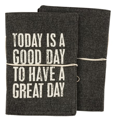 "Journal - Today Is A Good Day To Have A Great Day - 5"" x 7"" x 1"" - Canvas, Paper"