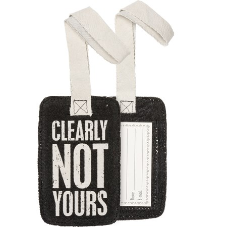 "Luggage Tag - Clearly Not Yours - 3.25"" x 5.25"" - Canvas, Plastic"