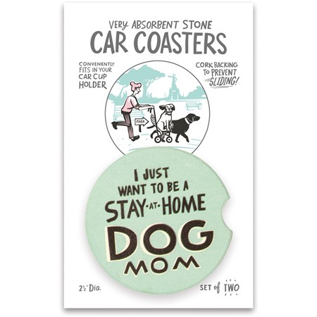 "Car Coasters - Stay At Home Dog Mom - 2.50"" Diameter x 0.25"" - Stone, Cork"