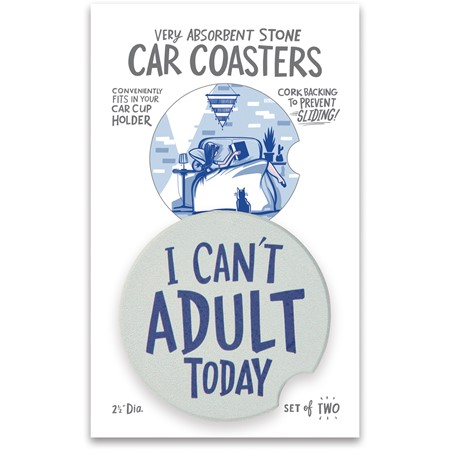 "Car Coasters - I Can't Adult Today - 2.50"" Diameter x 0.25"" - Stone, Cork"