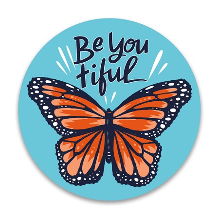 "Car Magnet - Be You Tiful - 5"" Diameter - Magnet"