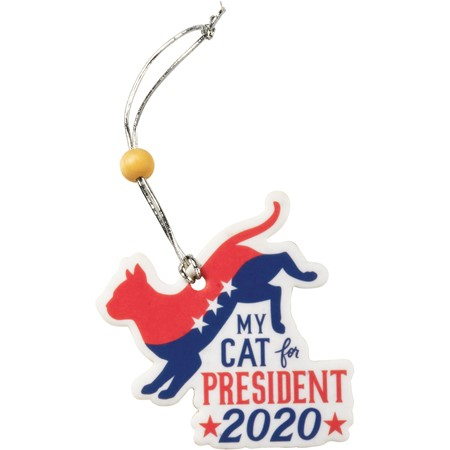 "Air Freshener - My Cat For President 2020 - 2.75"" x 5"", Card: 3"" x 6.25"" - Paper, String, Wood"