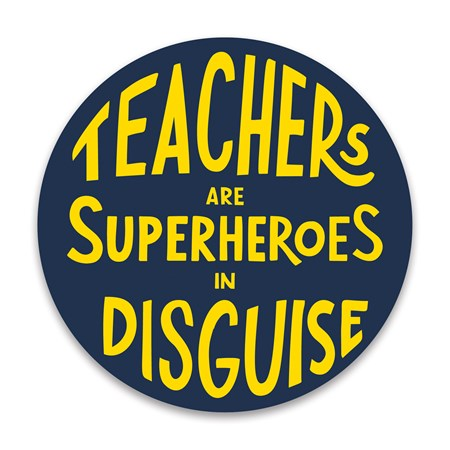 "Car Magnet - Teachers Are Superheroes - 5"" Diameter - Magnet"