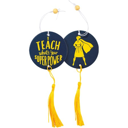 "Air Freshener - I Teach What's Your Super Power - 2.75"" x 5"", Card: 3"" x 6.25"" - Paper, String, Wood"