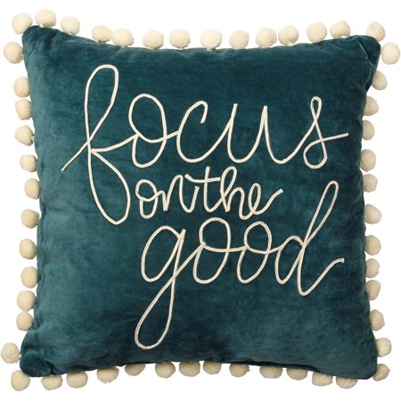 "Pillow - Focus On The Good - 16"" x 16"" - Velvet"