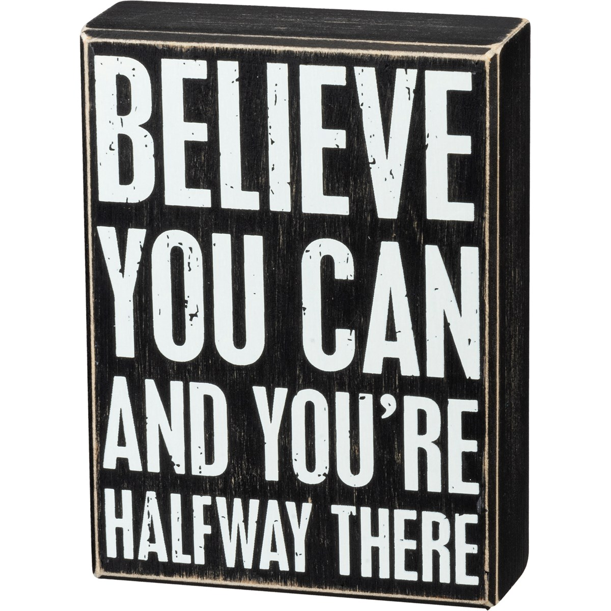 "Box Sign - Believe You Can You're Halfway There - 5"" x 6.75"" x 1.75"" - Wood"