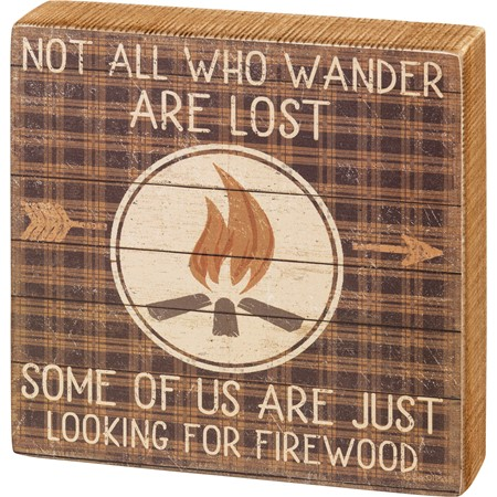 "Box Sign - Just Looking For Firewood - 7"" x 7"" x 1.75"" - Wood, Paper"