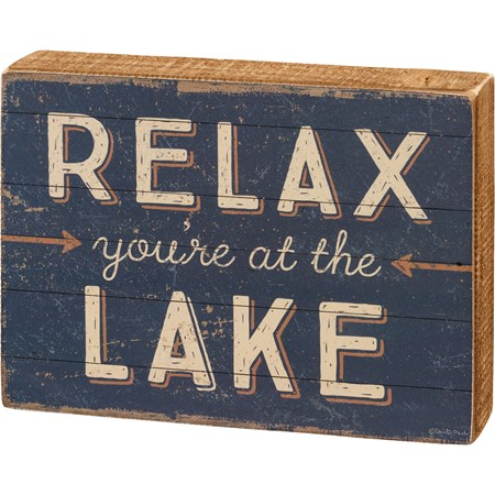 "Box Sign - Relax You're At The Lake - 8"" x 6"" x 1.75"" - Wood, Paper"