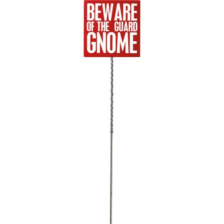 "Pick - Beware Of The Guard Gnome - 4"" x 2.50"" x 0.25"", 16"" Tall Pick - Wood, Metal, Wire"
