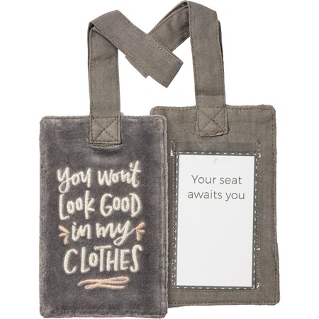 "Luggage Tag - You Won't Look Good In My Clothes - 3.25"" x 5.25"" - Velvet, Cotton, Plastic"