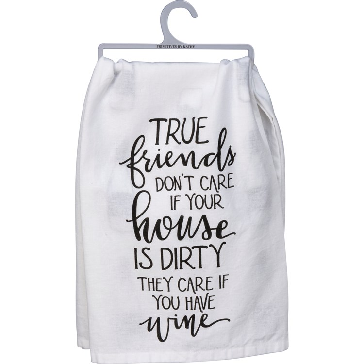 "Dish Towel - True Friends Care If You Have Wine - 28"" x 28"" - Cotton"