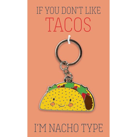 "Keychain - If You Don't Like Tacos I'm Nacho Type - 2"" x 1.25"", Card: 3"" x 5"" - Metal, Enamel, Paper"