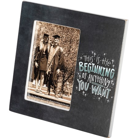 "Plaque Frame - Beginning Of Anything You Want - 8"" x 8"" x 0.50"", Fits 4"" x 6"" Photo - Wood, Paper, Glass, Metal"