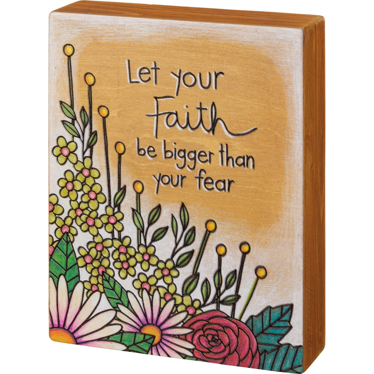 "Box Sign - Let Your Faith Be Bigger Than Your Fear - 6"" x 8"" x 1.75"" - Wood"