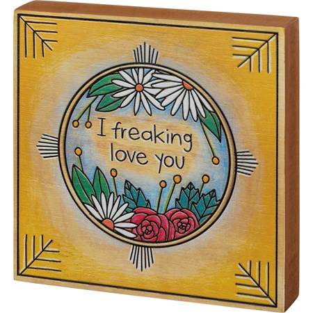 "Block Sign - I Freaking Love You - 6"" x 6"" x 1"" - Wood"