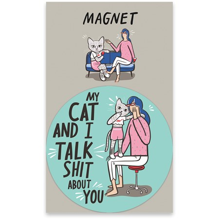 "Magnet - My Cat And I Talk About You - 3"" Diameter, Card: 3"" x 5"" - Magnet, Paper"