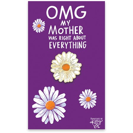 "Enamel Pin - OMG My Mother Was Right - Pin: 1"" Diameter, Card: 3"" x 5"" - Metal, Enamel, Paper"