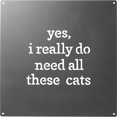 "Metal Wall Art - I Really Do Need All These Cats - 8"" x 8"" - Metal"