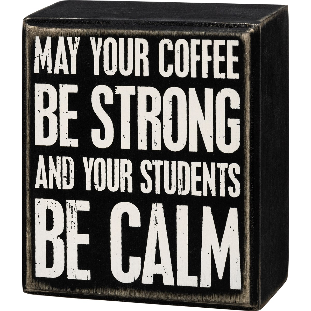 "Box Sign - May Your Students Be Calm - 3.50"" x 4"" x 1.75"" - Wood"