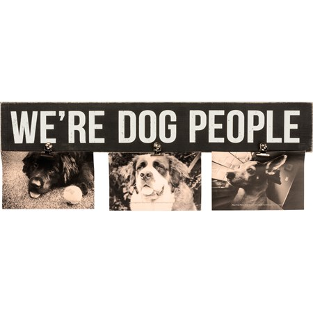 "Photo Clip Bar - We're Dog People - 20"" x 3.25"" x 0.50"", Fits 3 6"" x 4"" Photos - Wood, Metal"