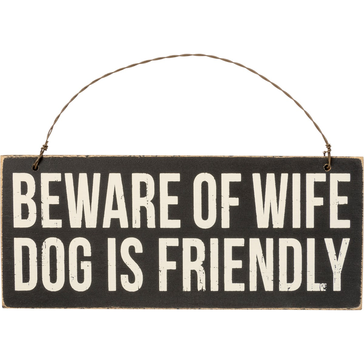 "Ornament - Beware Of Wife Dog Is Friendly - 7"" x 3"" x 0.25"" - Wood, Wire"