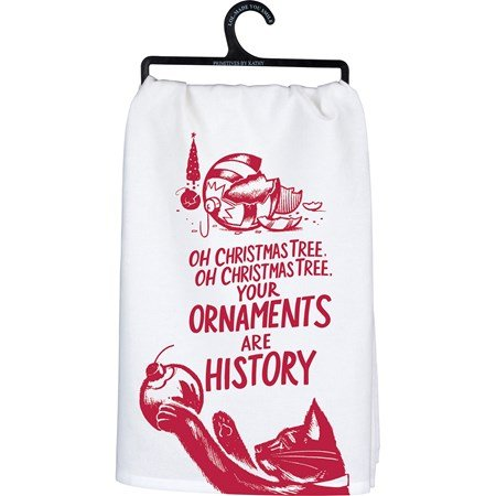 "Dish Towel - Your Ornaments Are History - 28"" x 28"" - Cotton"