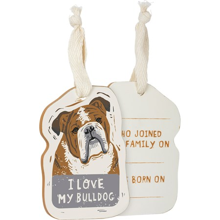 "Ornament - I Love My Bulldog - 2.50"" x 3.50"" x 0.25"" - Wood, Fabric"