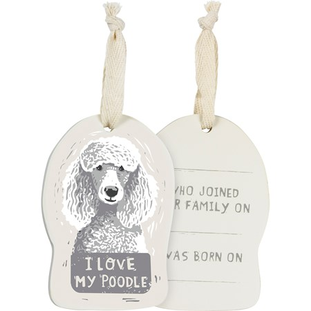 "Ornament - I Love My Poodle - 2.50"" x 3.50"" x 0.25"" - Wood, Fabric"