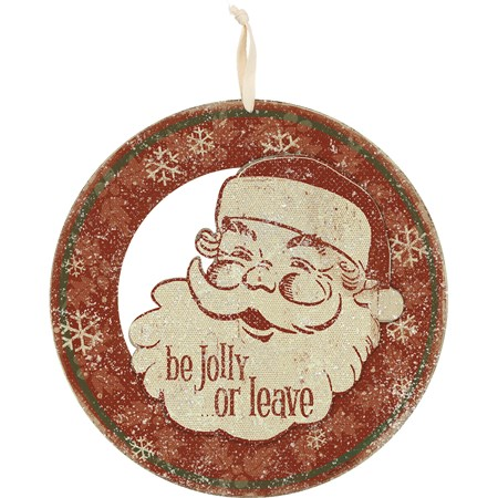 "Wreath - Be Jolly Or Leave - 14"" Diameter x 0.50"" - Wood, Paper, Fabric, Mica"