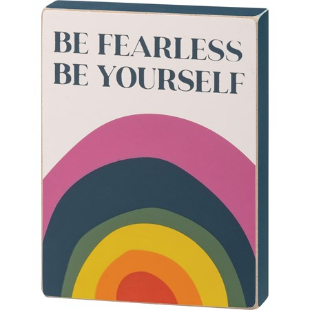 "Block Sign - Be Fearless Be Yourself - 4.50"" x 6"" x 1"" - Wood"