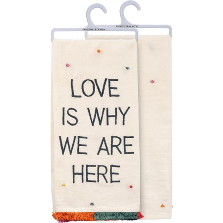 "Dish Towel - Love Is Why We Are Here - 20"" x 28"" - Cotton"