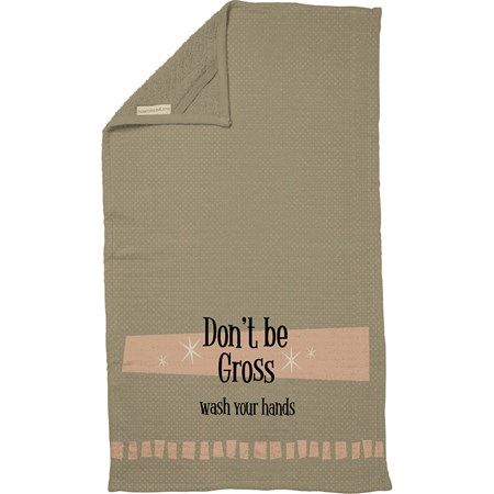 "Hand Towel - Don't Be Gross Wash Your Hands - 16"" x 28"" - Cotton, Terrycloth"