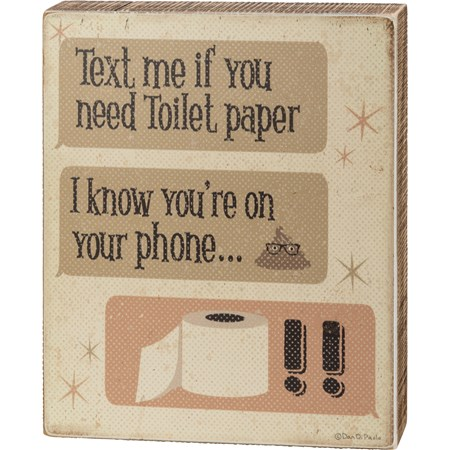 "Box Sign - Text Me If You Need Toilet Paper - 8"" x 10"" x 1.75"" - Wood, Paper"