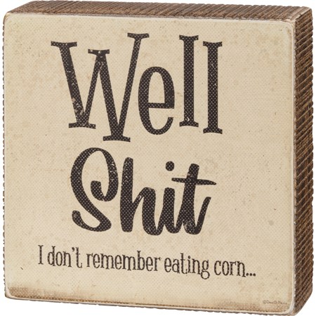 "Box Sign - I Don't Remember Eating Corn - 5"" x 5"" x 1.75"" - Wood, Paper"