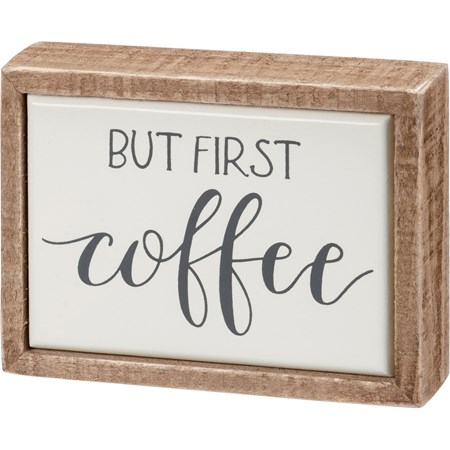 "Box Sign Mini - But First Coffee - 4"" x 3"" x 1"" - Wood, Enamel"