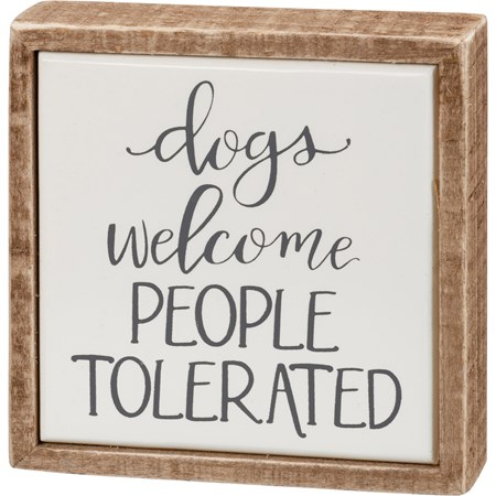 "Box Sign Mini - Dogs Welcome People Tolerated - 4"" x 4"" x 1"" - Wood, Enamel"