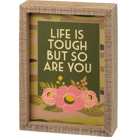 "Inset Box Sign - Life Is Tough But So Are You - 5"" x 7"" x 1.75"" - Wood"