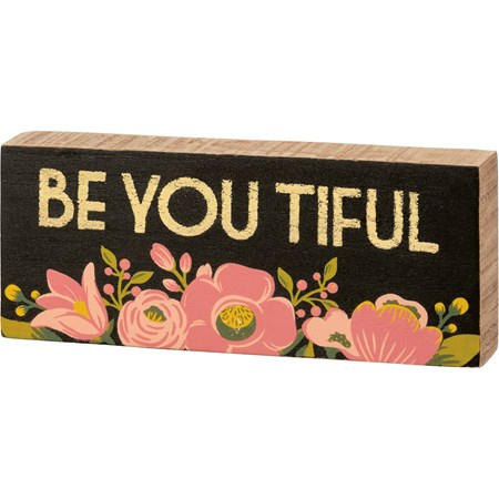 "Block Sign - Be You Tiful - 6"" x 2.50"" x 1"" - Wood"