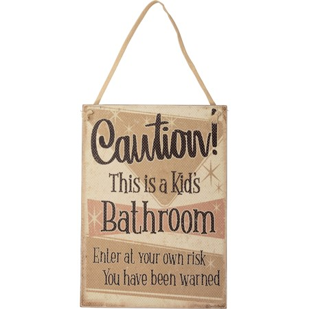 "Hanging Decor - Caution This Is A Kids Bathroom - 7.50"" x 10.50"" x 0.25"" - Wood, Paper, Fabric"