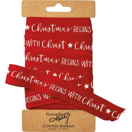"Ribbon - Christmas Begins With Christ - 10 Yards x 0.75"" - Cotton"