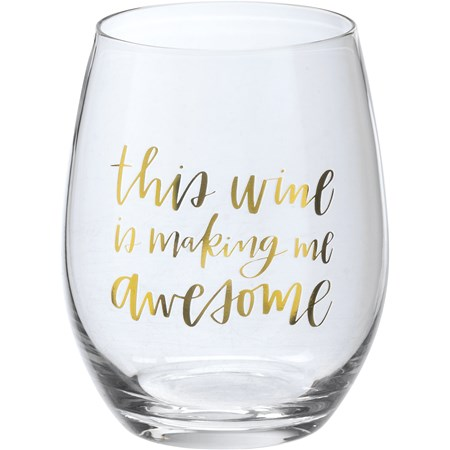 "Wine Glass - This Wine Is Making Me Awesome - 15 oz., Box: 4"" Diameter x 6"" - Glass"