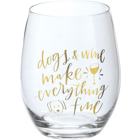 "Wine Glass - Dogs & Wine Make Everything Fine - 15 oz., Box: 4"" Diameter x 6"" - Glass"