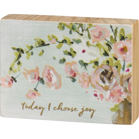 "Block Sign - Today I Choose Joy - 4"" x 3"" x 1"" - Wood"